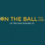 On+The+Ball+Car+Title+Loans%2C+Victorville%2C+California image